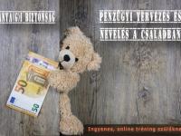 """""""Anya(g)i biztonság: pénzügyi tervezés és nevelés a családban"""" - Szülőknek szóló, ingyenes online tréning!"""
